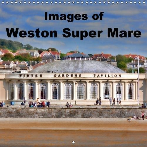 Images of Weston Super Mare (Wall Calendar 2018 300 × 300 mm Square): 13 photos of Weston Super Mare (Monthly calendar, 14 pages ) (Calvendo Places) - Weston Place