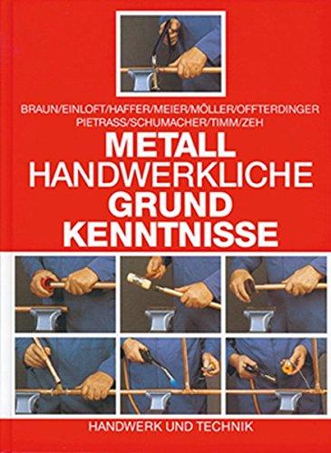 Metallhandwerkliche Grundkenntnisse: Technologie, Technische Mathematik, Technische Kommunikation