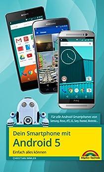 Dein Smartphone mit Android 5: Einfach alles können von [Immler, Christian]