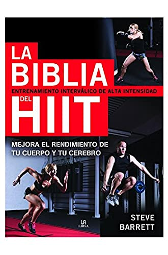 Biblia del Hiit, La. Entrenamiento interválico de alta intensidad