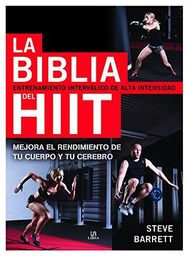 Biblia del Hiit, La. Entrenamiento interválico de alta intensidad (Nuevo Deporte) por Steve Barrett