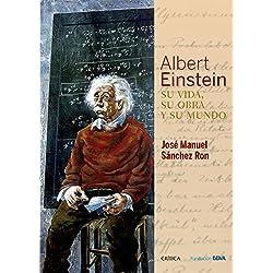 Albert Einstein: Su Vida, Su Obra Y Su Mundo (Fuera de Colección)