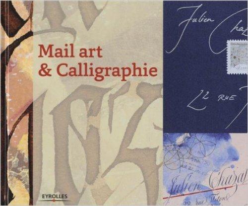 Mail art et calligraphie de Collectif ( 26 septembre 2013 )