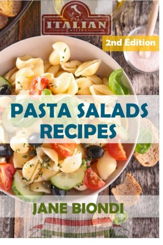 Pasta Salads Recipes: Healthy Pasta Salad Cookbook: Volume 7 (Jane Biondi Italian Cookbooks)