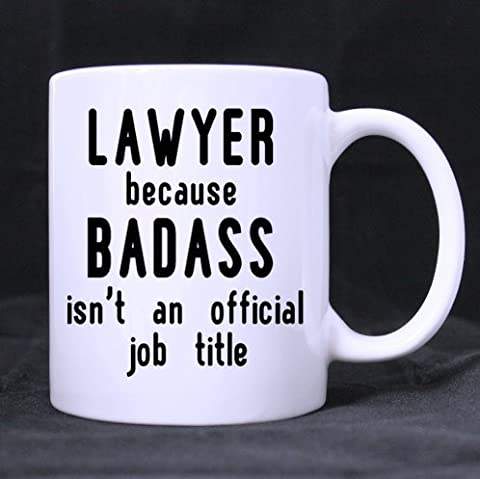 Lawyer because badass isn't an official job title Ceramic White Mug,Funny Quotes Coffee Mug,Coffee/Tea Drinking Cup with Handle.(11 Oz) (Two Sides)