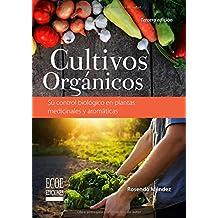 Cultivos orgánicos: Su control biológico en plantas medicinales y aromáticas