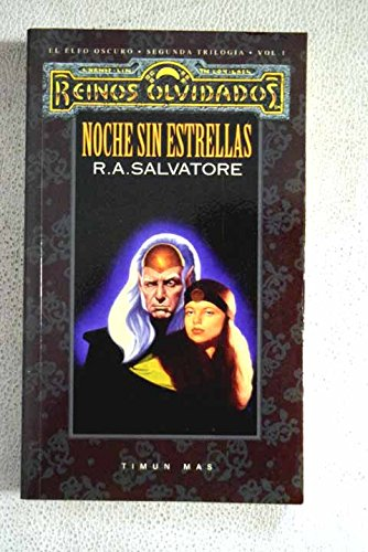 Noche Sin Estrellas II (Reinos Olvidados: El Legado Del Drow / Forgotten Realms: Legacy of the Drow) por R. A. Salvatore