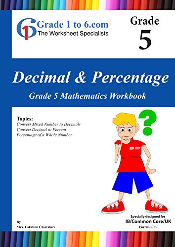 Decimal & Percentage Grade 5 Maths IB/KS2/K-6 : Workbook/ Worksheets ...