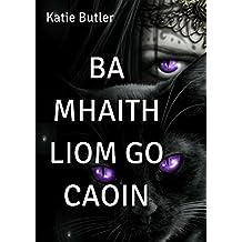 Ba mhaith liom go caoin (Irish Edition)