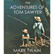 THE ADVENTURES OF TOM SAWYER (complete with all 162 original illustrations from the first edition)