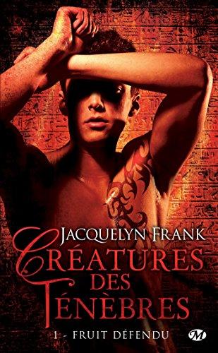 Fruit défendu: Créatures des ténèbres, T1 par Jacquelyn Frank