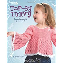 Top-Sy Turvy: 5 Crochet Sweaters for Girls' Sizes 2-10