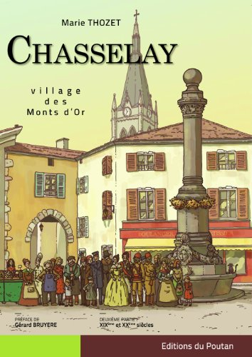 CHASSELAY T2 : VILLAGE DES MONTS D'OR XIX ET XX SIECLES