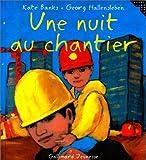 """Afficher """"Une nuit au chantier"""""""