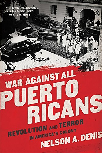 War Against All Puerto Ricans: Revolution and Terror in America's Colony - Bild 1