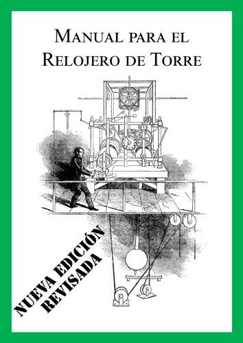 Manual para el Relojero de Torre (Nueva edición revisada español) por Mr Chris McKay