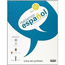 Hablamos español. Método de español para extranjeros. Libro del profesor. Nivel B1. ILCyL