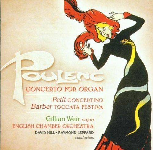 Poulenc: Concerto for Organ - Petit: Concertino - Barber: Toccata Festiva by Gillian Weir - Poulenc Organ Concerto