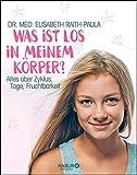 Was ist los in meinem Körper?: Alles über Zyklus, Tage, Fruchtbarkeit (German Edition)