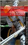 Sur le chantier: 2 Histoires par Saint-Claude