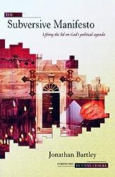 The Subversive Manifesto: Lifting the Lid on God's Political Agenda