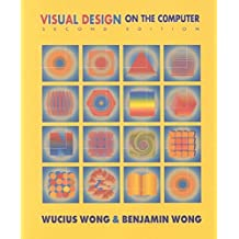 [(Visual Design on the Computer)] [By (author) Benjamin Wong ] published on (October, 2001)