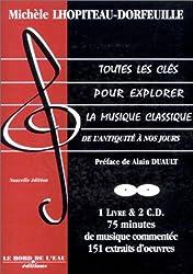 Toutes les clés pour explorer la musique classique, tome 1 (avec 2 CD audio)