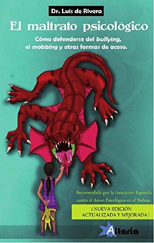 El maltrato psicológico: Cómo defenderse del mobbing, el bullying y otras formas de acoso por Luis de Rivera
