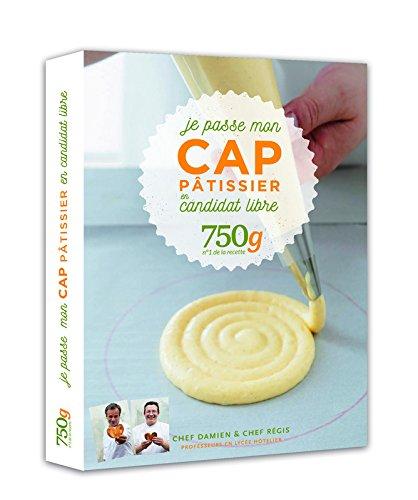 Je passe mon CAP Pâtissier en candidat libre 750g par Damien Duquesne