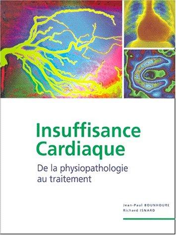 Insuffisance cardiaque. : De la physiopathologie au traitement par Jean-Paul Bounhoure