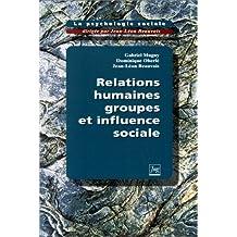 La psychologie sociale. Relations humaines, groupes et influences sociale, tome 1