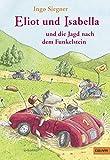 Eliot und Isabella und die Jagd nach dem Funkelstein: Roman für Kinder (Gulliver) - Ingo Siegner