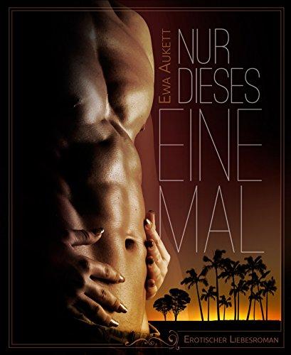 Nur dieses eine Mal: Erotischer Liebesroman (German Edition)