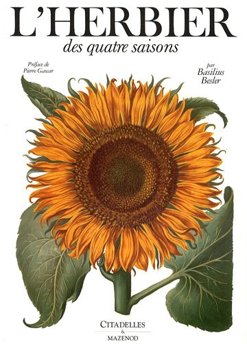 L'herbier des quatre saisons : Ou Le jardin d'Eichstätt par Basilius Besler