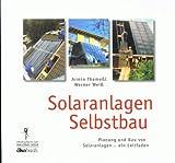 Solaranlagen Selbstbau - Planung und Bau von Solaranlagen - Ein Leitfaden.