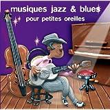 Musiques Jazz & Blues Pour Petites Oreilles