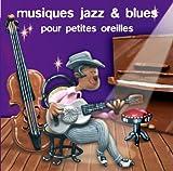 """Afficher """"Musiques jazz & blues pour petites oreilles"""""""