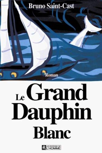 Le grand dauphin blanc par Bruno Saint-Cast