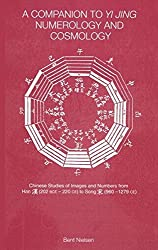 A Companion to Yi jing Numerology and Cosmology by Bent Nielsen (2002-10-17)