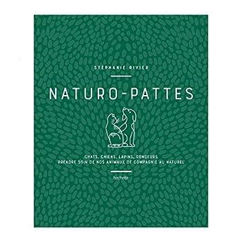 Naturo-pattes: Prendre soin de nos animaux de compagnie au naturel