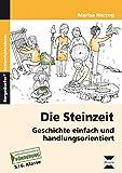Die Steinzeit: Geschichte einfach und handlungsorientiert (5. und 6. Klasse)