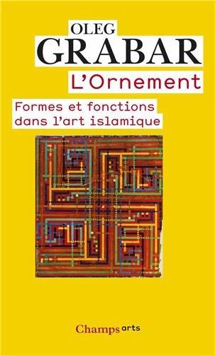 L'ornement : Formes et fonctions dans l'ar...