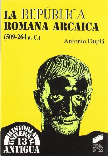La República romana arcaica (509-264 a. C.) (Historia universal. Antigua) (Spanish Edition)
