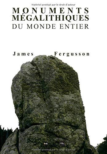 Monuments Mégalithiques Du Monde Entier par James Fergusson
