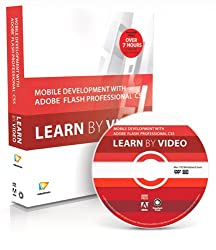 Mobile Development with Adobe Flash Professional CS5.5 and Flash Builder 4.5: Learn by Video