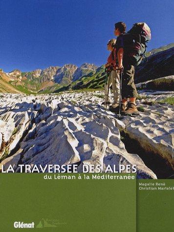 La traversée des Alpes : Du Léman à la Méditerranée