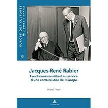 Jacques-René Rabier : Fonctionnaire-militant au service d'une... certaine idée de l'Europe