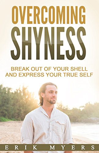 overcoming-shyness-break-out-of-your-shell-and-express-your-true-self-english-edition