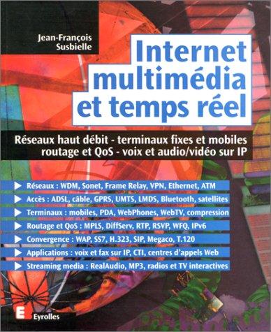 INTERNET, MULTIMEDIA ET TEMPS REEL. Réseaux haut débit, terminaux fixes et mobiles, routage et QoS, voix et audio/vidéo sur IP