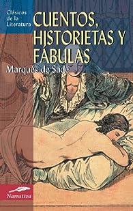Cuentos historietas y fábulas par Marqués de Sade